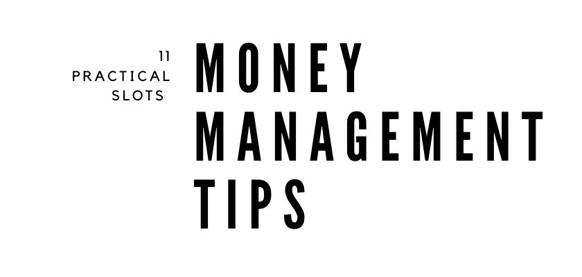 11 เคล็ดลับการจัดการเงินสล็อตที่เป็นประโยชน์